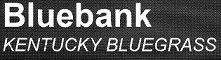 Bluebank Kentucky Bluegrass